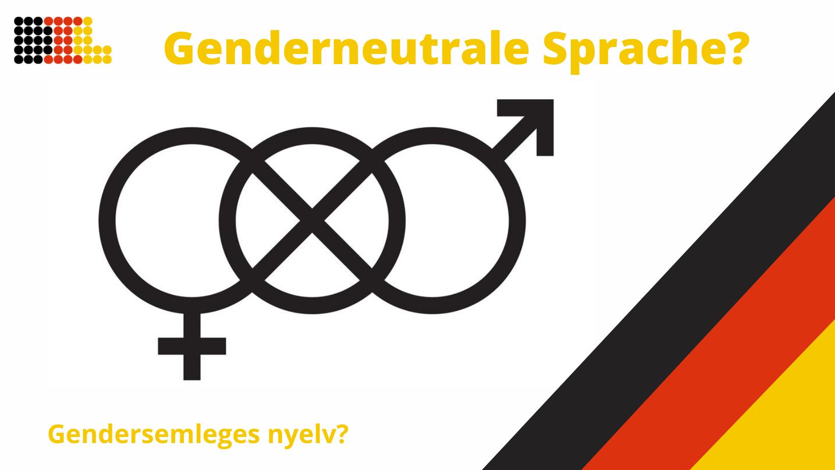 Genderneutrale Sprache?