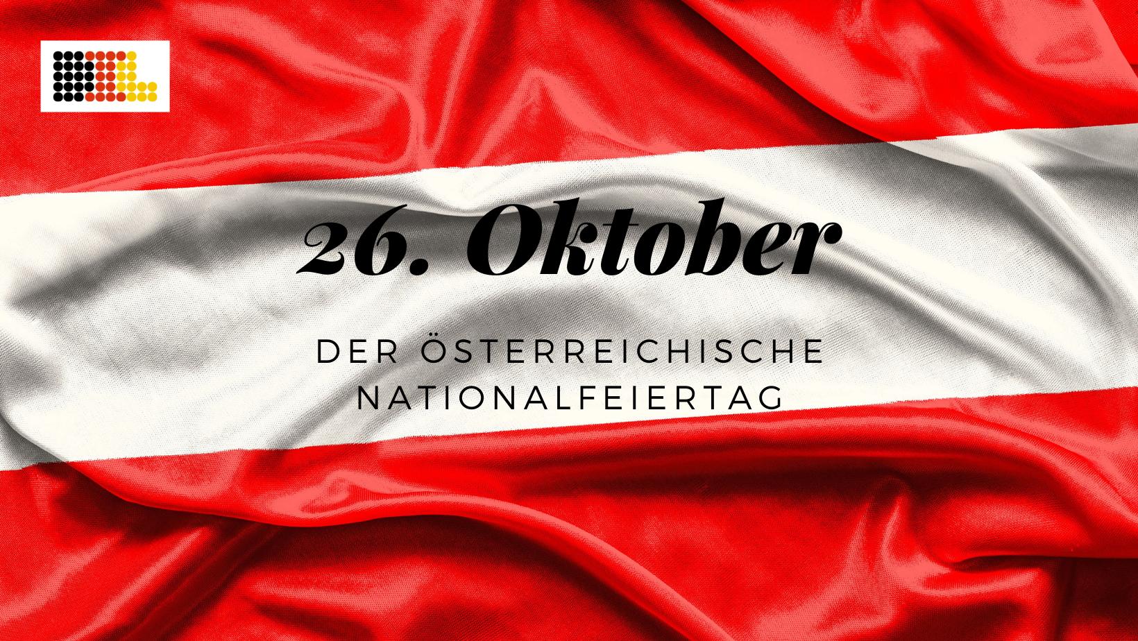26. Oktober - Der österreichische Nationalfeiertag